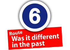 """Route """"Was it different in the past"""", No. 6"""