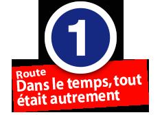 """Route """"Dans le temps, tout était autrement"""", No. 1"""