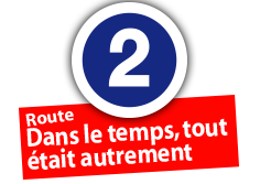 """Route """"Dans le temps, tout était autrement"""", No. 2"""