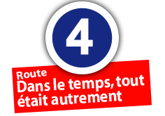 """Route """"Dans le temps, tout était autrement"""", No. 4"""