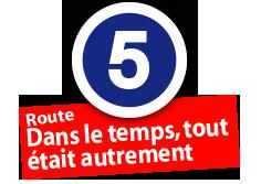 """Route """"Dans le temps, tout était autrement"""", No. 5"""