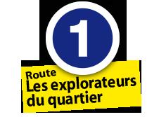 """Route """"Explorateurs du quartier"""", No. 1"""