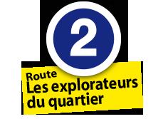 """Route """"Explorateurs du quartier"""", No. 2"""