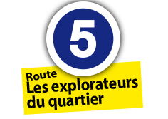 "Route ""Explorateurs du quartier"", No. 5"