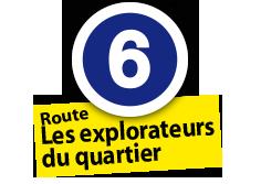 """Route """"Explorateurs du quartier"""", No. 6"""