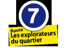 """Route """"Explorateurs du quartier"""", No. 7"""