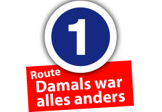 "Route ""Damals war alles anders"", Ort Nr. 1"