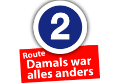 "Route ""Damals war alles anders"", Ort Nr. 2"