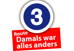 "Route ""Damals war alles anders"", Ort Nr. 3"