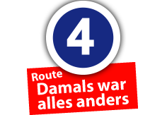 """Route """"Damals war alles anders"""", Ort Nr. 4"""