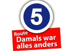 """Route """"Damals war alles anders"""", Ort Nr. 5"""