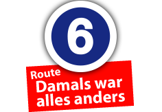 "Route ""Damals war alles anders"", Ort Nr. 6"