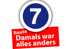 "Route ""Damals war alles anders"", Ort Nr. 7"
